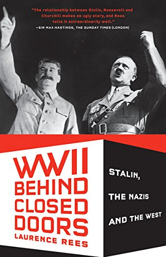 9780307389626: World War II Behind Closed Doors: Stalin, The Nazis and the West