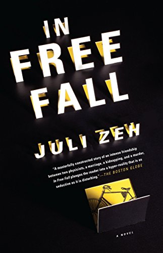 In Free Fall: A Novel: Juli Zeh