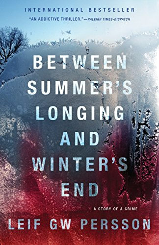 9780307390202: Between Summer's Longing and Winter's End: The Story of a Crime (1)
