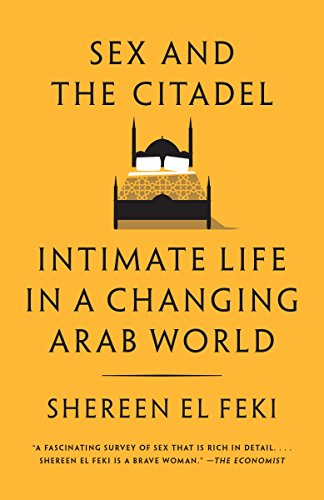 9780307390295: Sex and the Citadel: Intimate Life in a Changing Arab World
