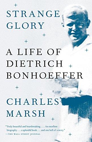 9780307390387: Strange Glory: A Life of Dietrich Bonhoeffer