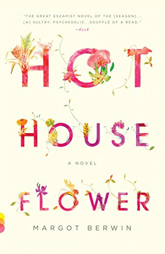 9780307390547: Hothouse Flower and the Nine Plants of Desire