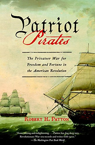 9780307390554: Patriot Pirates: The Privateer War for Freedom and Fortune in the American Revolution (Vintage)