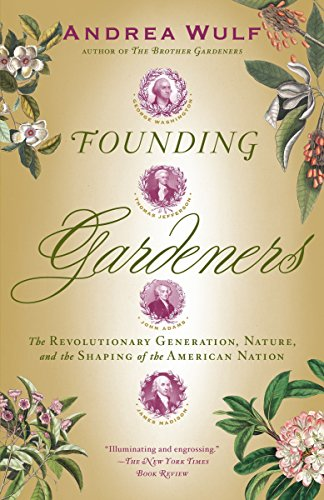 9780307390684: Founding Gardeners: The Revolutionary Generation, Nature, and the Shaping of the American Nation