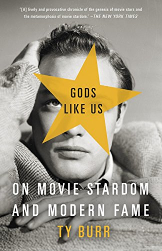 9780307390844: Gods Like Us: On Movie Stardom and Modern Fame