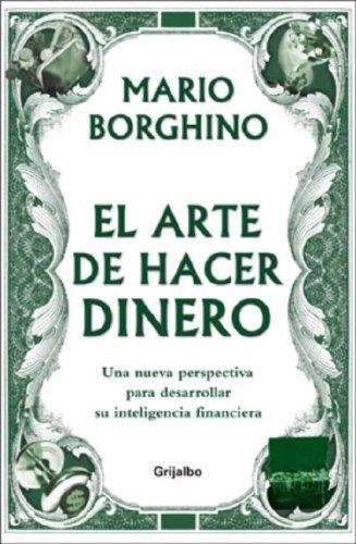 9780307391087: El Arte de Hacer Dinero: Una Nueva Perspectiva Para Desarrollar su Inteligencia Financiera