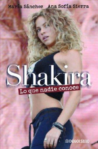 9780307391094: Shakira lo que nadie conoce