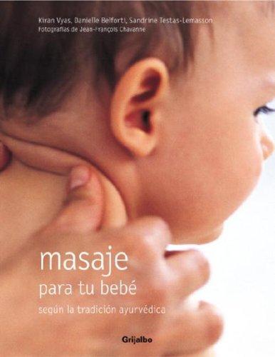 9780307391131: Masaje Para Tu Bebe: Segun la Tradicion Ayurvedica