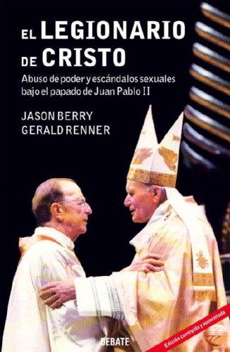 9780307391285: El Legionario de Cristo: Abuso de Poder y Escandalos Sexuales Bajo el Papado de Juan Pablo II