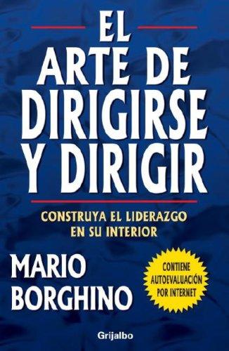 9780307391353: El Arte De Dirigirse Y Dirigir: Cinstruya El Liderazgo En Su Interior