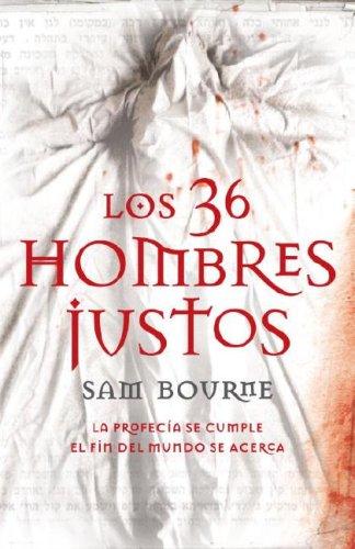 Los 36 hombres justos (Spanish Edition): Sam Bourne