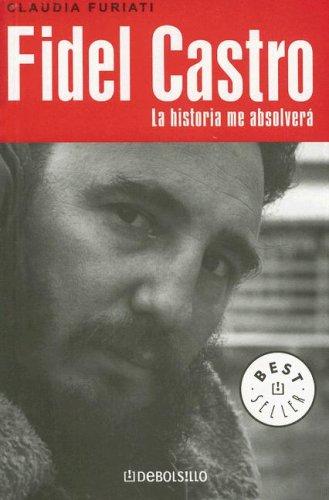 9780307391445: Fidel Castro, la historia me absolverá (Best Seller (Debolsillo)) (Spanish Edition)