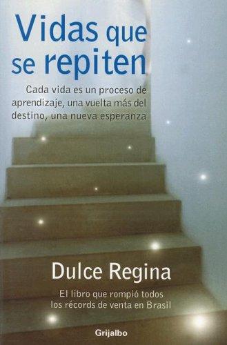 9780307391452: Vidas que se repiten, un mágico vistazo a la eternidad (Spanish Edition)