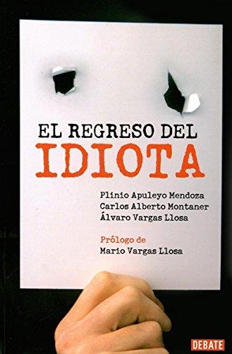 El Regreso del Idiota: Alvaro Vargas Llosa;