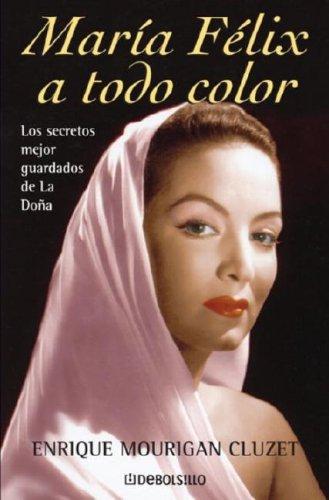 9780307391520: María Felix a todo color (Spanish Edition)