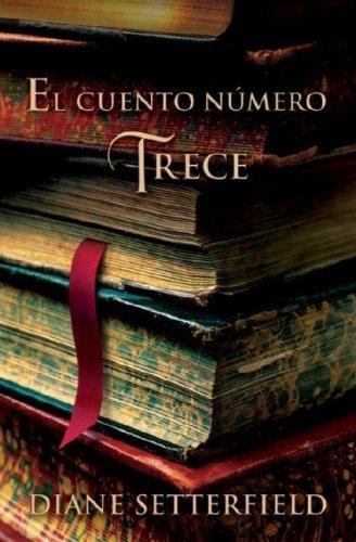 9780307391568: El cuento numero Trece (Spanish Edition)