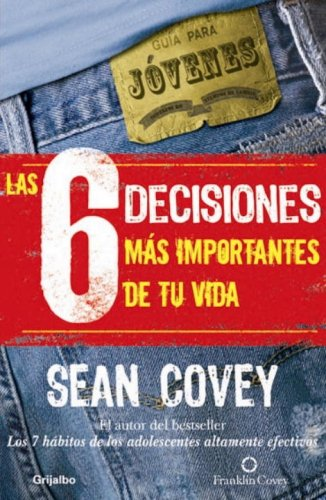 9780307391629: Las 6 decisiones más importantes de tu vida (Spanish Edition)