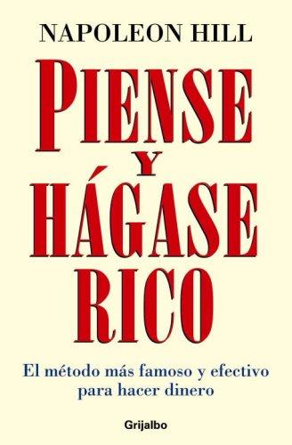 9780307391667: Piense Y Hagase Rico / Think and Grow Rich: El Metodo Mas Famoso Y Efectivo Para Hacer Dinero