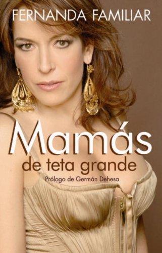 9780307391698: Mamás de Teta Grande (Spanish Edition)