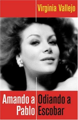 9780307391742: Amando a Pablo: Odiando a Escobar (Spanish Edition)
