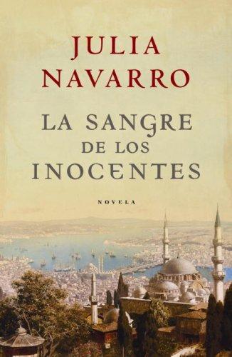 La Sangre de los Inocentes (Spanish Edition): Julia Navarro