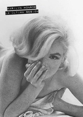 9780307391797: Marilyn Monroe. La ?Ltima Sesi?n