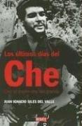 9780307391858: ULTIMOS DIAS DEL CHE, LOS (Spanish Edition)