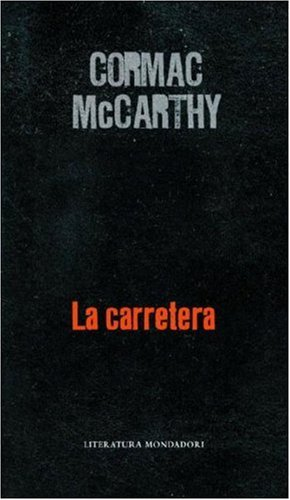 9780307391902: CARRETERA, LA (Literatura Mondadori) (Spanish Edition)