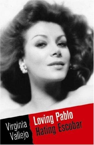 9780307391919: Loving Pablo, Hating Escobar