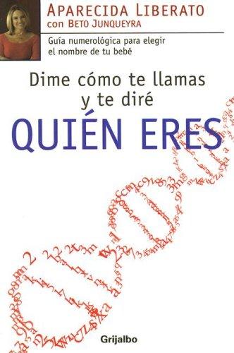 9780307392053: Dime Como Te Llamas y Te Dire Quien Eres!