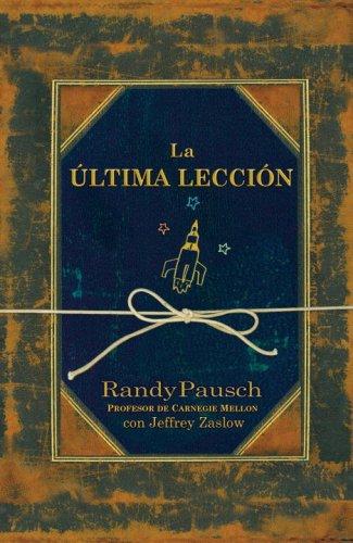 9780307392268: La última lección + DVD (Spanish Edition)