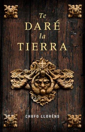9780307392299: Te dare la tierra (Spanish Edition)