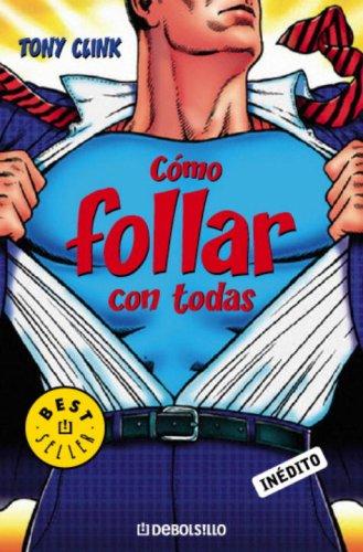 9780307392305: Como follar con todas (Spanish Edition)