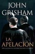La apelación (Spanish Edition): Grisham, John