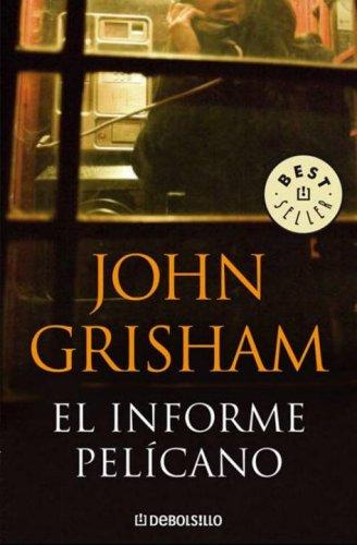 9780307392503: El Informe Pelícano (Best Seller (Debolsillo))