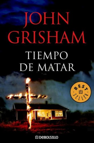 9780307392527: Tiempo de matar (Best Seller (Debolsillo)) (Spanish Edition)