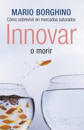 Innovar o Morir: Mario Borghino