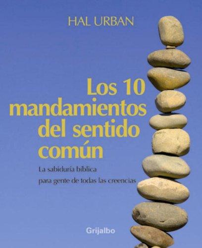 9780307392688: Los Diez Mandamientos del Sentido Común: Sabiduría de las Escrituras Para Personas de Todas las Creencias Religiosas