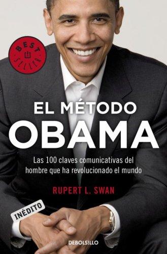 9780307392800: El Metodo Obama: Las 100 Claves Comunicativas del Hombre Que Ha Revolucionado el Mundo (Best Seller (Debolsillo))