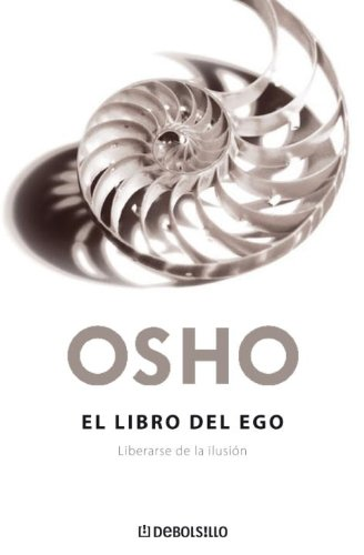 9780307392923: El Libro del Ego: Liberarse de la Ilusión