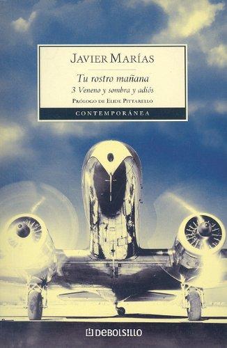 9780307393104: Tu Rostro Manana: 3 Veneno y Sombra y Adios (Contemporanea (Debolsillo))