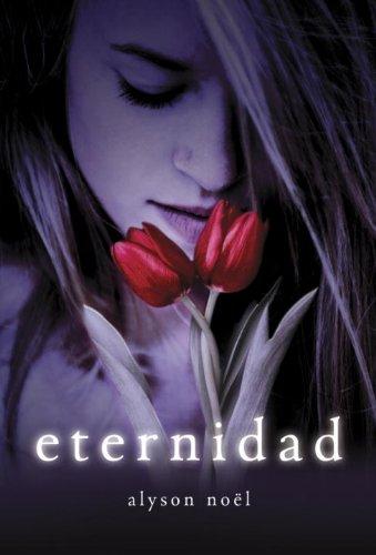 Eternidad (Spanish Edition): Alyson Noel