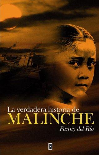 9780307393210: La Verdadera Historia De Malinche (Spanish Edition)
