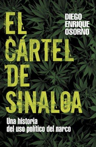 9780307393302: El Cartel de Sinaloa: Un Historia del Uso Politico del Narco (Spanish Edition)