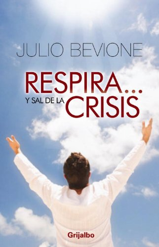 9780307393319: Respira y sal de tu crisis! / Breathe In and Out of the Crisis!