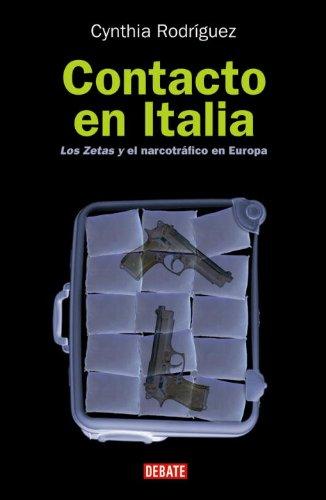 9780307393340: Contacto en Italia: El Pacto Entre los Zetas y la 'Ndrangheta