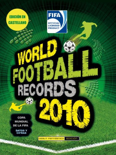 9780307393432: WORLD FOOTBALL RECORDS 2010 (Spanish) (Spanish Edition)