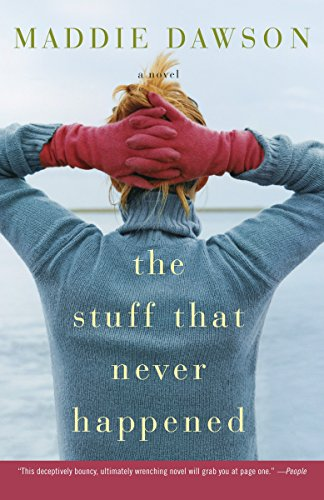 9780307393685: The Stuff That Never Happened