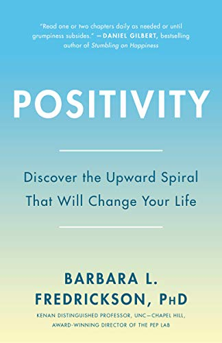 9780307393746: Positivity: Top-Notch Research Reveals the 3-To-1 Ratio That Will Change Your Life