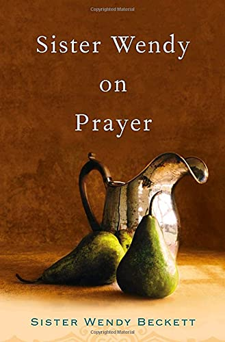 Sister Wendy on Prayer (030739381X) by Wendy Beckett